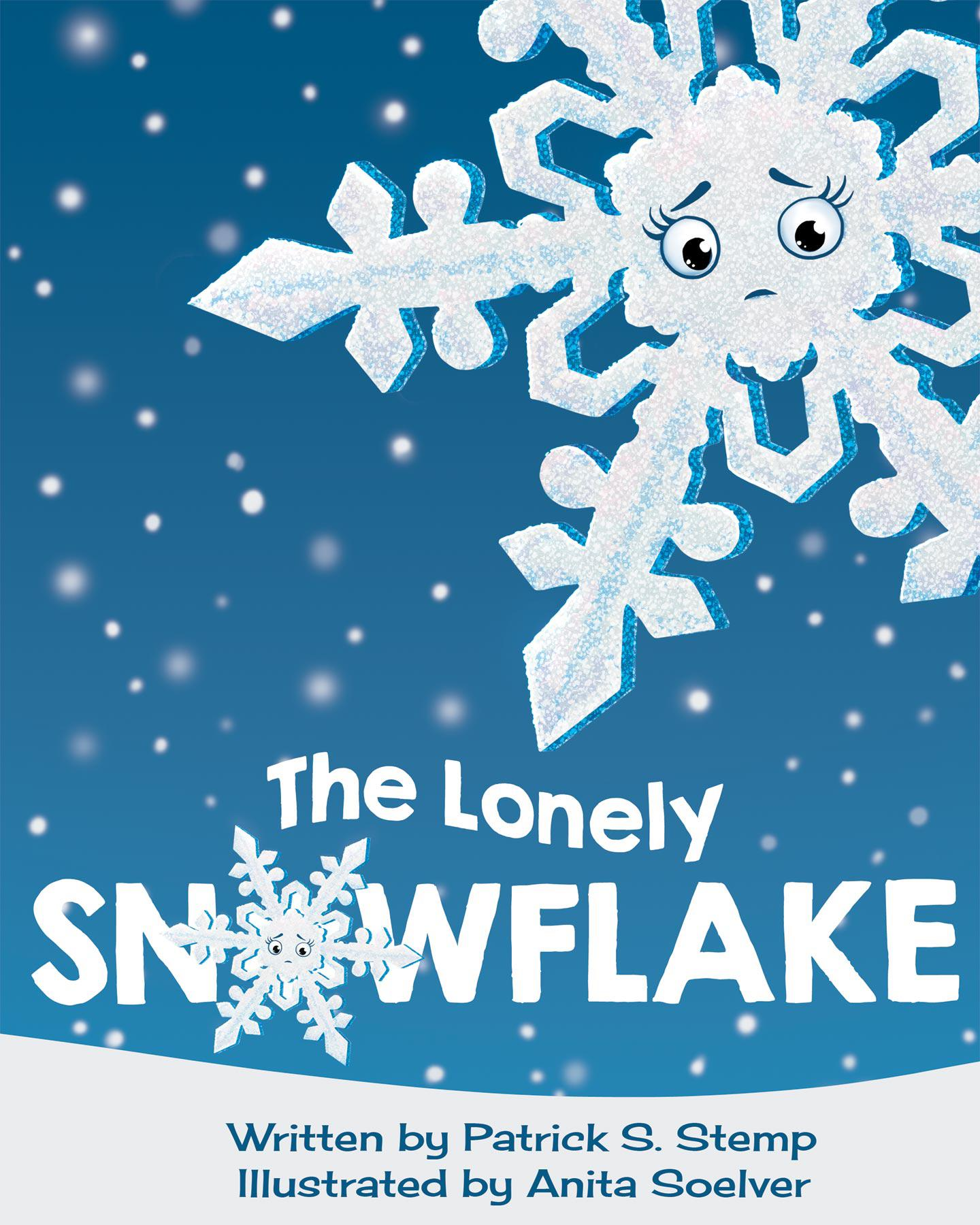 The Lonely Snowflake - a children's book by Patrick Stemp & Anita Soelver